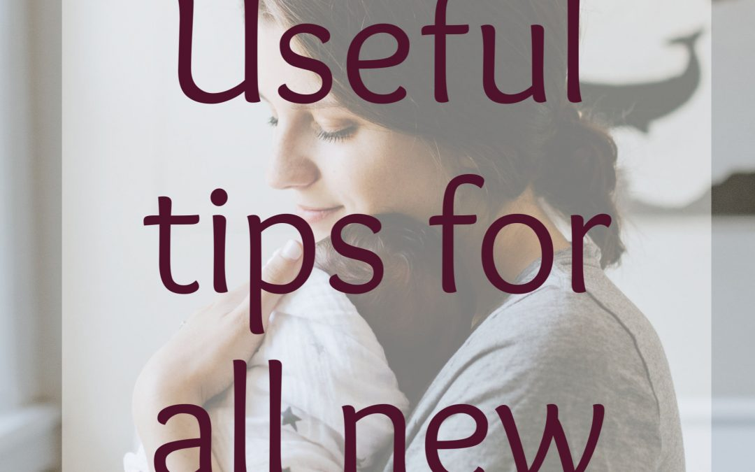 5 Useful Tips for all New Moms